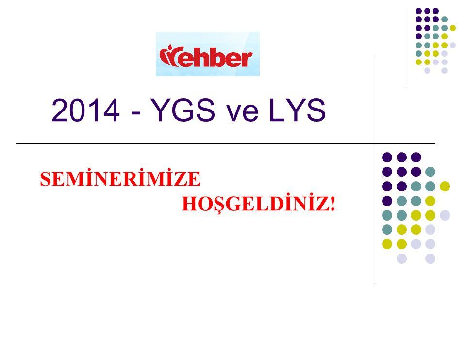 2014 - YGS ve LYS SEMİNERİMİZE HOŞGELDİNİZ!