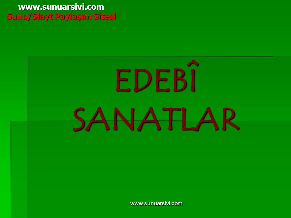 www.sunuarsivi.com EDEBÎ SANATLAR www.sunuarsivi.com Sunu/Slayt Paylaşım Sitesi