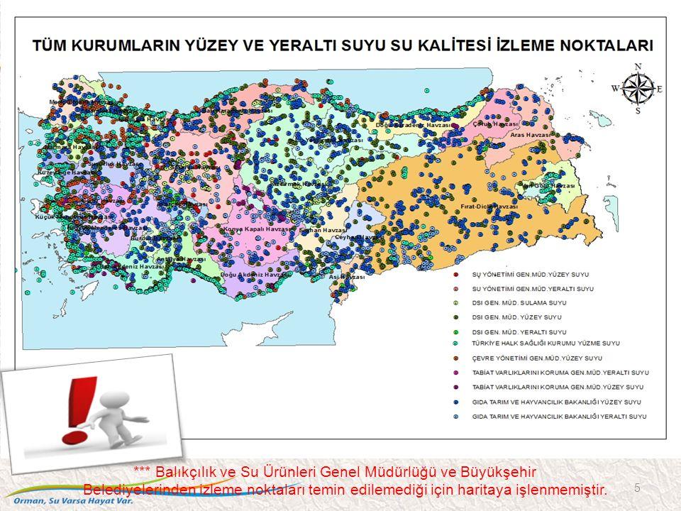5 *** Balıkçılık ve Su Ürünleri Genel Müdürlüğü ve Büyükşehir Belediyelerinden izleme noktaları temin edilemediği için haritaya işlenmemiştir.