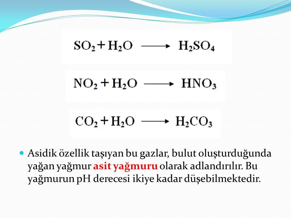 Asidik özellik taşıyan bu gazlar, bulut oluşturduğunda yağan yağmur asit yağmuru olarak adlandırılır. Bu yağmurun pH derecesi ikiye kadar düşebilmekte