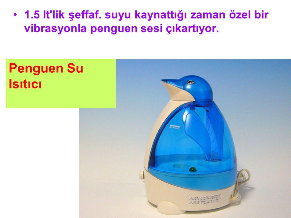 1.5 lt'lik şeffaf. suyu kaynattığı zaman özel bir vibrasyonla penguen sesi çıkartıyor. Penguen Su Isıtıcı