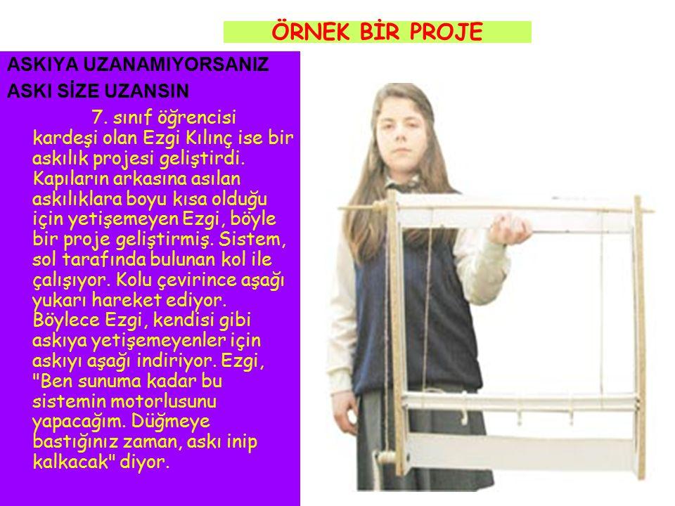 ÖRNEK BİR PROJE ASKIYA UZANAMIYORSANIZ ASKI SİZE UZANSIN 7. sınıf öğrencisi kardeşi olan Ezgi Kılınç ise bir askılık projesi geliştirdi. Kapıların ark