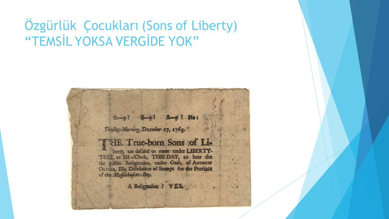 Özgürlük Çocukları (Sons of Liberty) TEMSİL YOKSA VERGİDE YOK