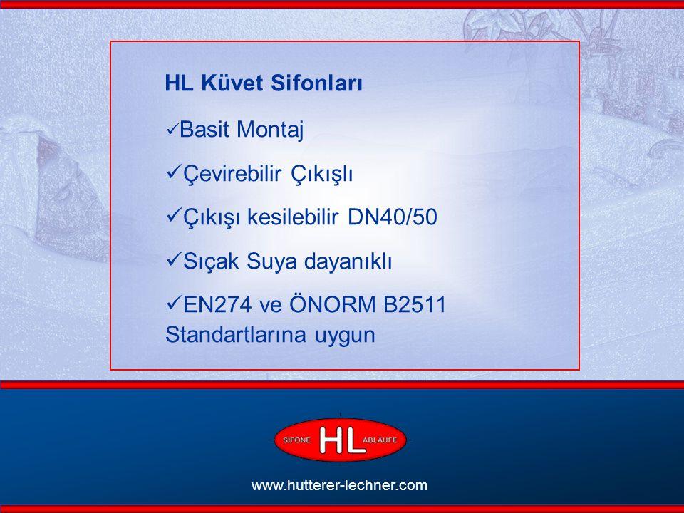 Basit Montaj Çevirebilir Çıkışlı Çıkışı kesilebilir DN40/50 Sıçak Suya dayanıklı EN274 ve ÖNORM B2511 Standartlarına uygun www.hutterer-lechner.com