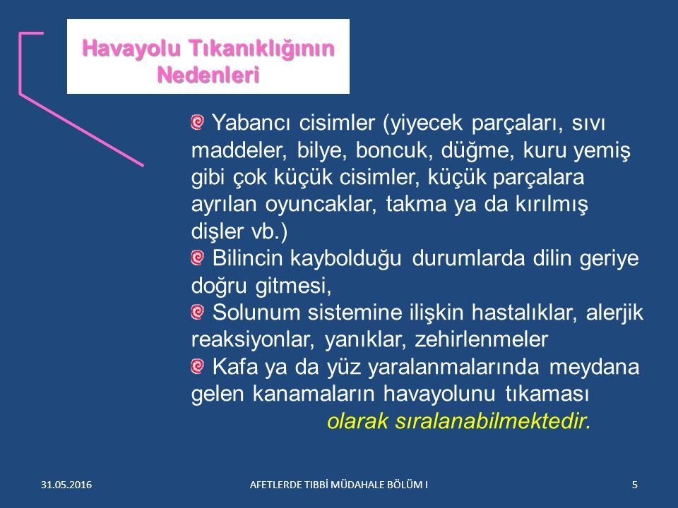 31.05.2016AFETLERDE TIBBİ MÜDAHALE BÖLÜM I16 Heimlich manevrasını kişi kendi kendine de uygulayabilmektedir.