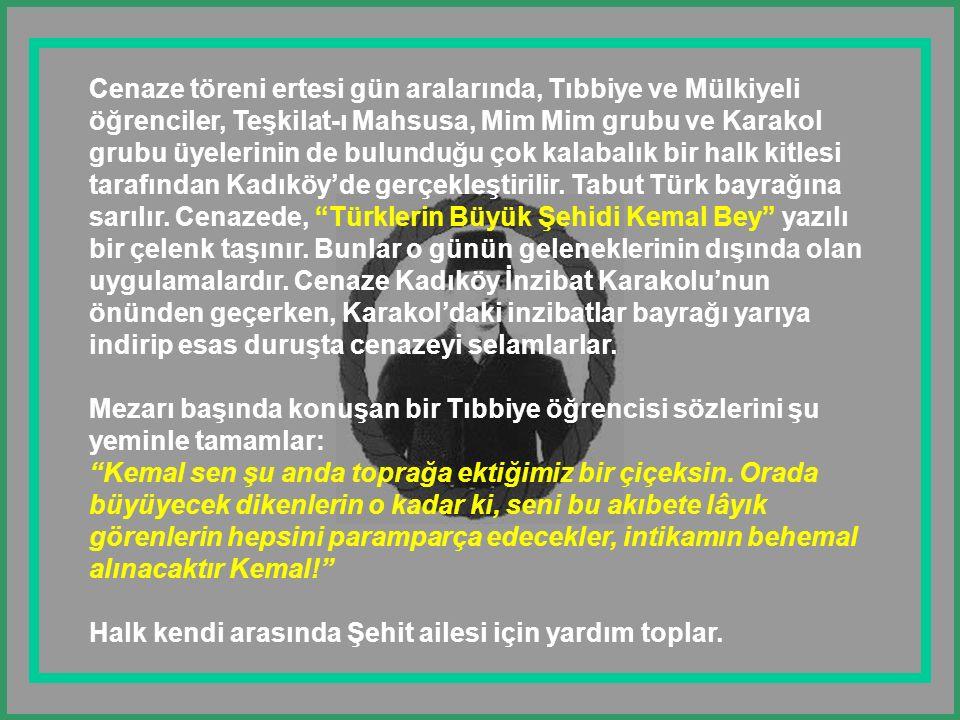 Ve 08 Kasım 1919 günü Kemal Bey idama mahkûm edilir.