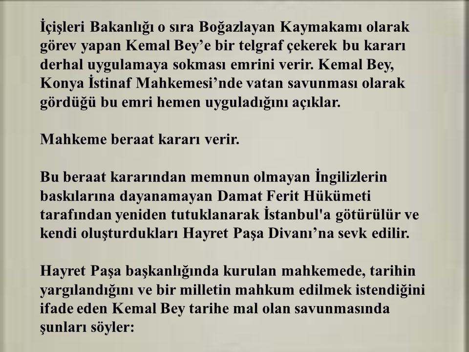 İçişleri Bakanlığı o sıra Boğazlayan Kaymakamı olarak görev yapan Kemal Bey'e bir telgraf çekerek bu kararı derhal uygulamaya sokması emrini verir.