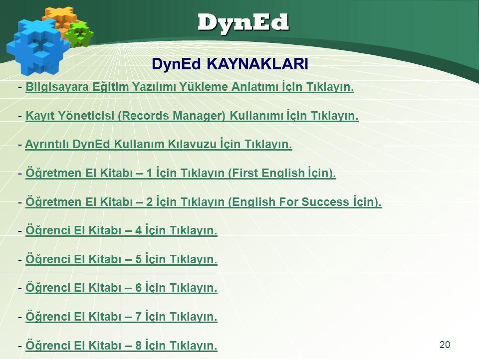 20 DynEd - Bilgisayara Eğitim Yazılımı Yükleme Anlatımı İçin Tıklayın.Bilgisayara Eğitim Yazılımı Yükleme Anlatımı İçin Tıklayın.