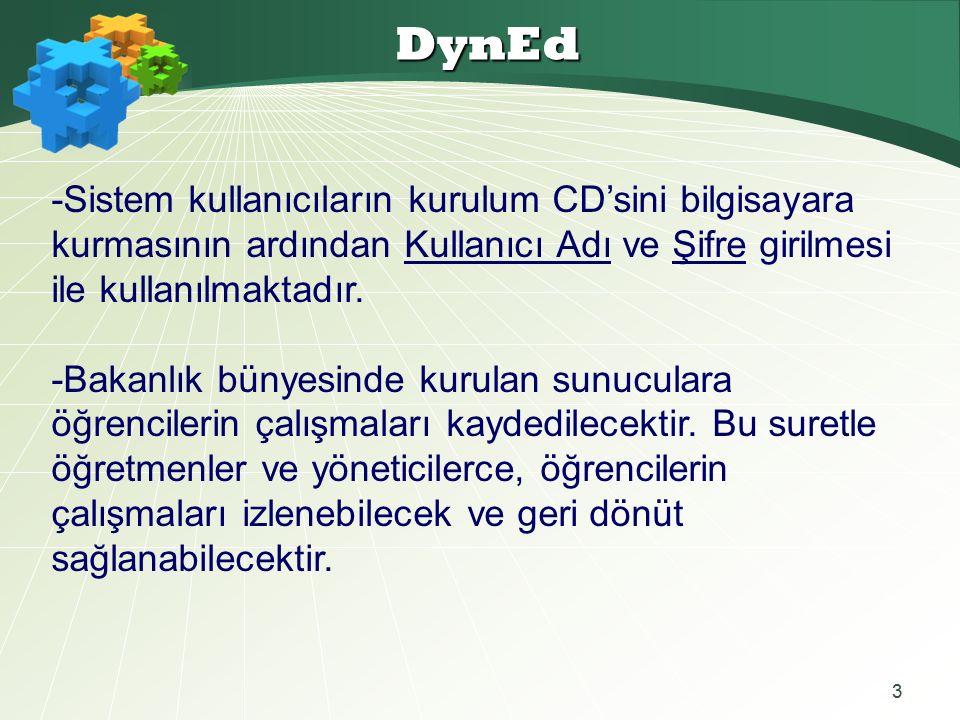 3 DynEd -Sistem kullanıcıların kurulum CD'sini bilgisayara kurmasının ardından Kullanıcı Adı ve Şifre girilmesi ile kullanılmaktadır.