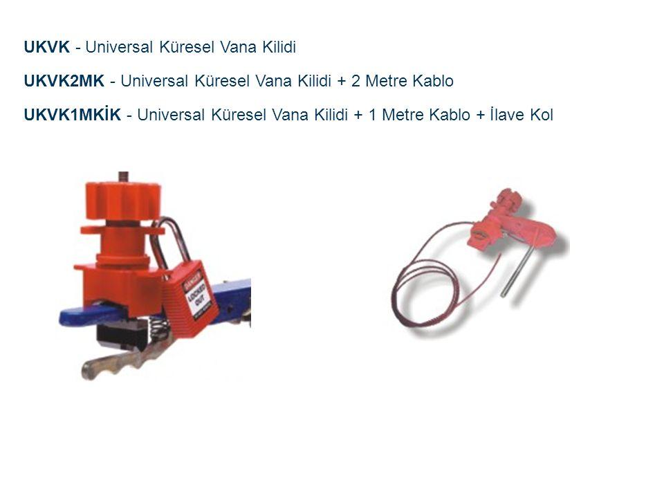 UKVK - Universal Küresel Vana Kilidi UKVK2MK - Universal Küresel Vana Kilidi + 2 Metre Kablo UKVK1MKİK - Universal Küresel Vana Kilidi + 1 Metre Kablo