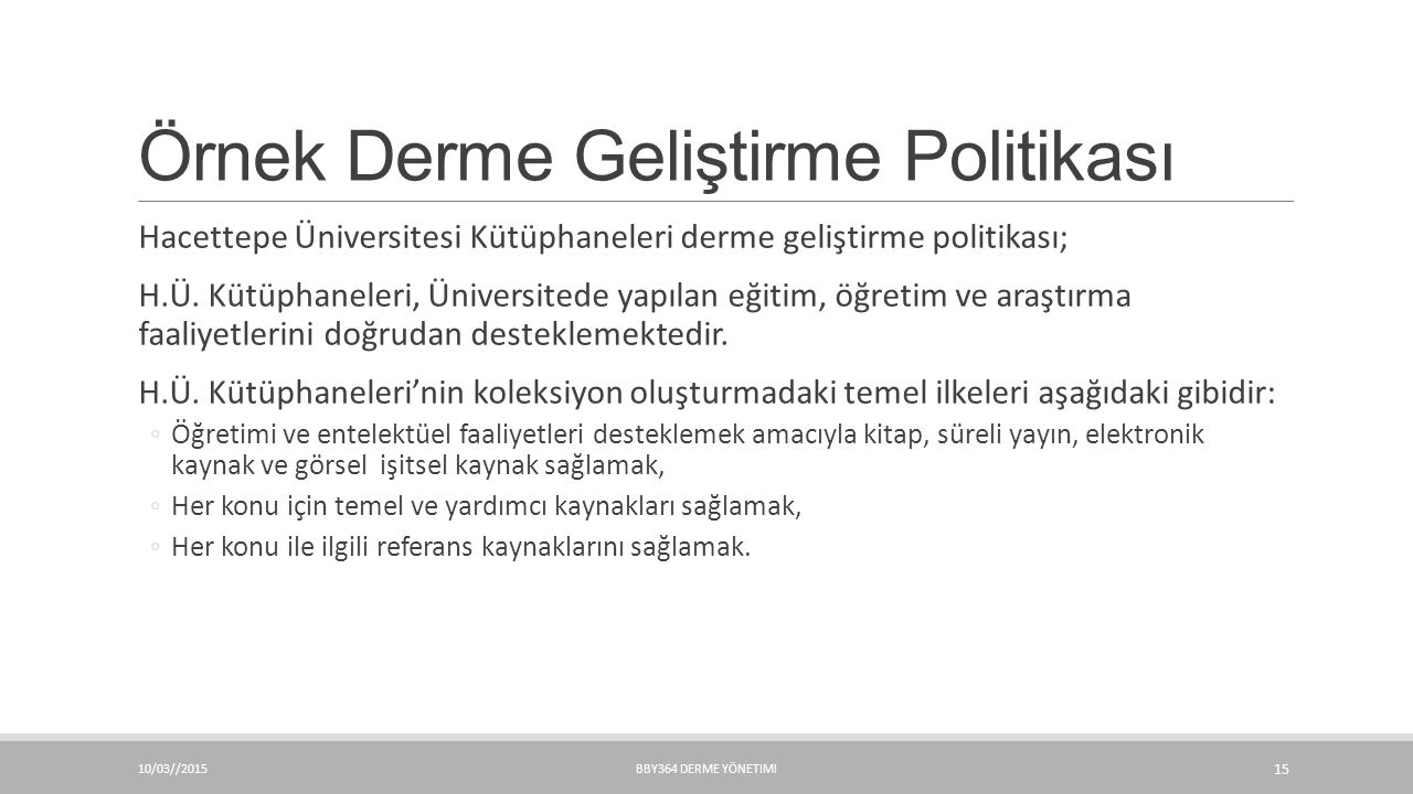 Örnek Derme Geliştirme Politikası Hacettepe Üniversitesi Kütüphaneleri derme geliştirme politikası; H.Ü.