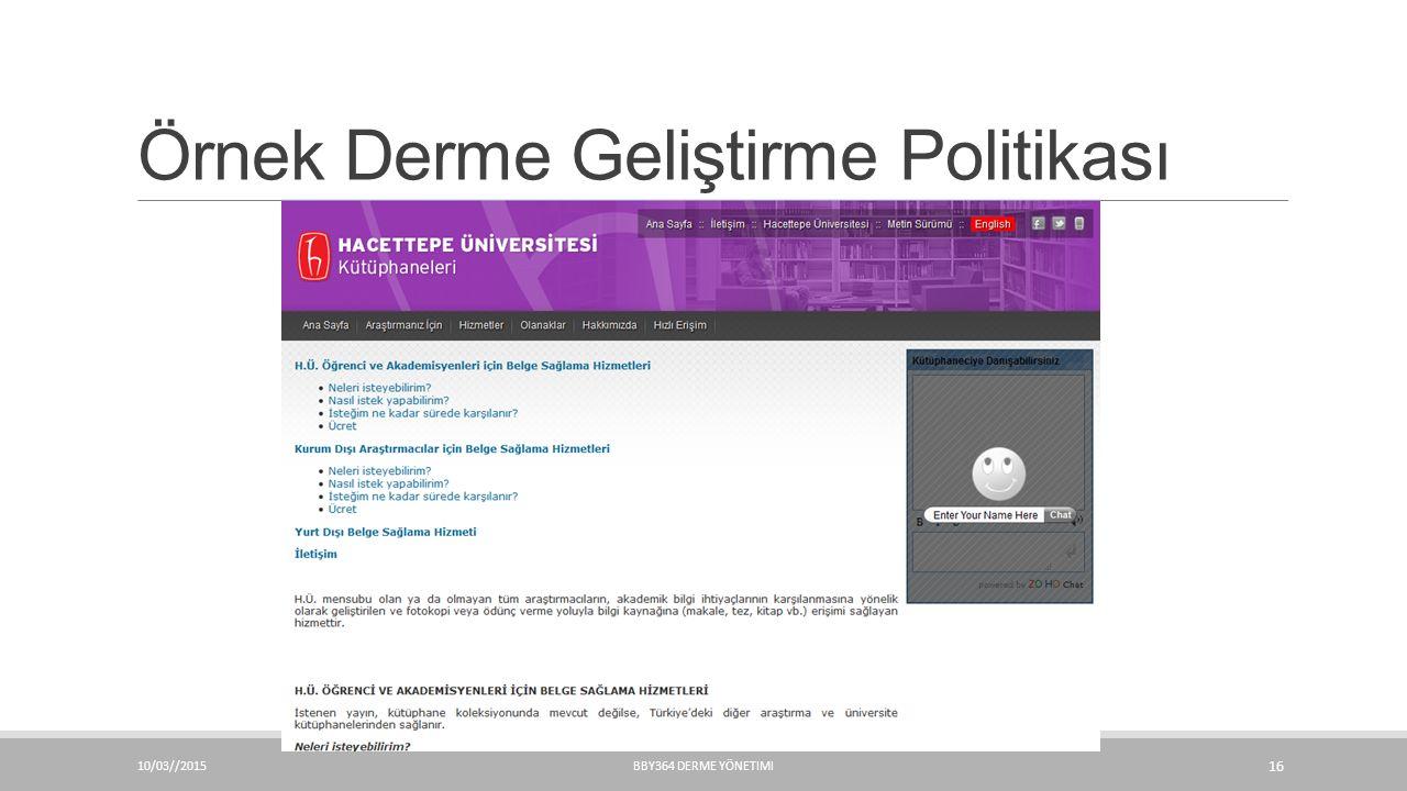 Örnek Derme Geliştirme Politikası 10/03//2015BBY364 DERME YÖNETIMI 16