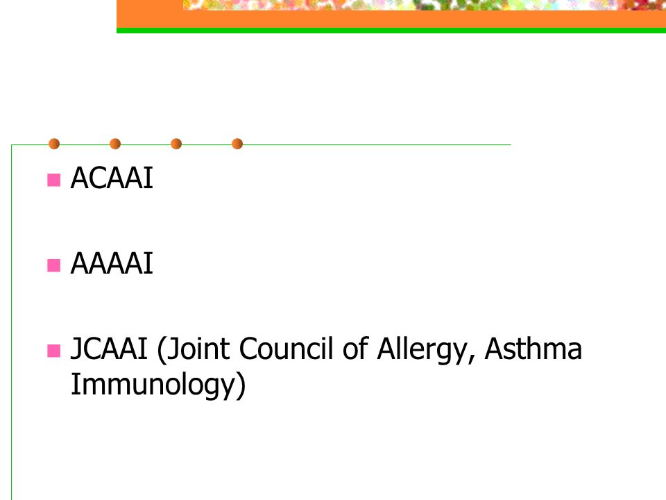 ACAAI AAAAI JCAAI (Joint Council of Allergy, Asthma Immunology)