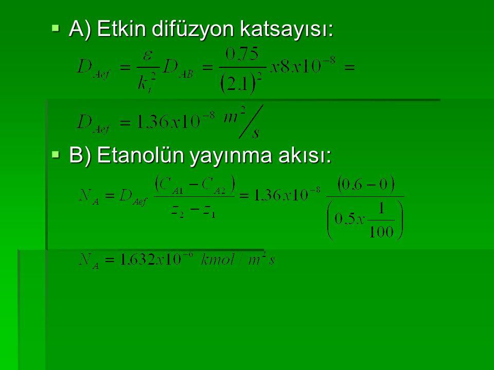  A) Etkin difüzyon katsayısı:  B) Etanolün yayınma akısı: