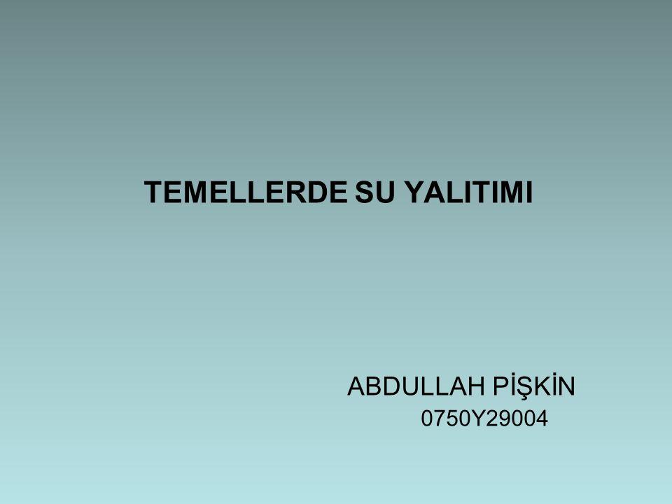 TEMELLERDE SU YALITIMI ABDULLAH PİŞKİN 0750Y29004