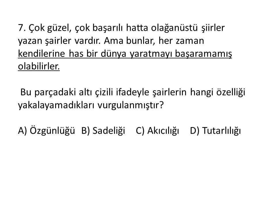 8.Aşağıdaki cümlelerin hangisinde amaç-sonuç ilişkisi vardır.