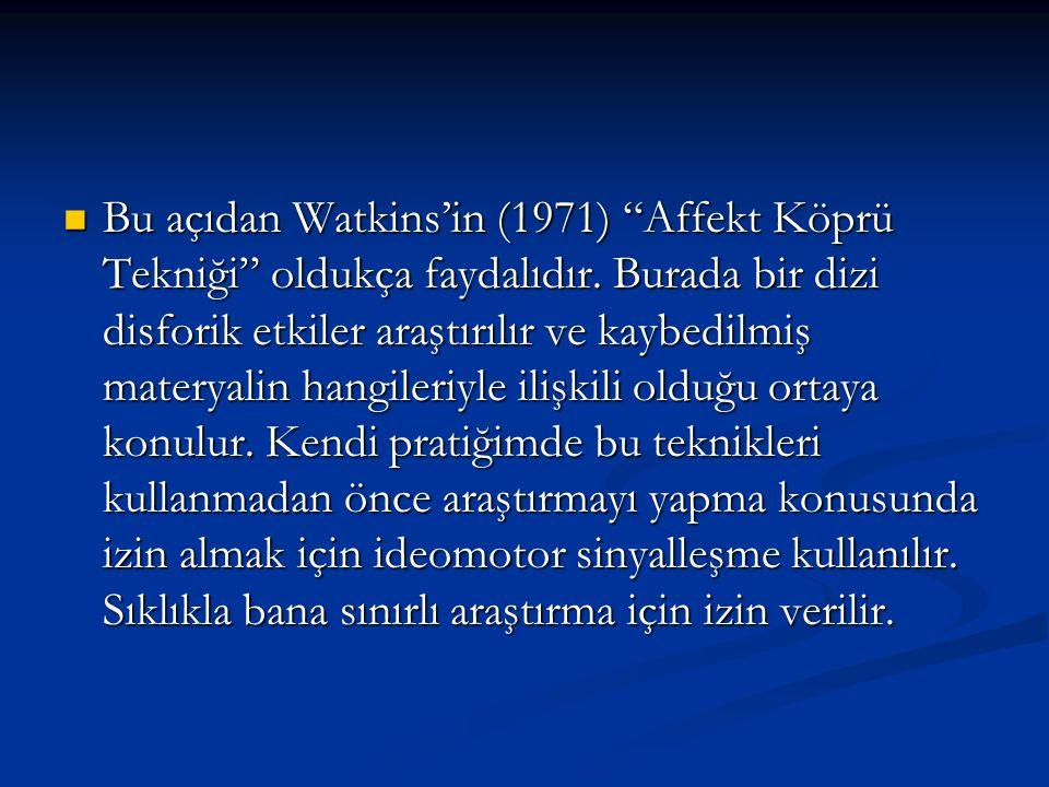 Bu açıdan Watkins'in (1971) Affekt Köprü Tekniği oldukça faydalıdır.