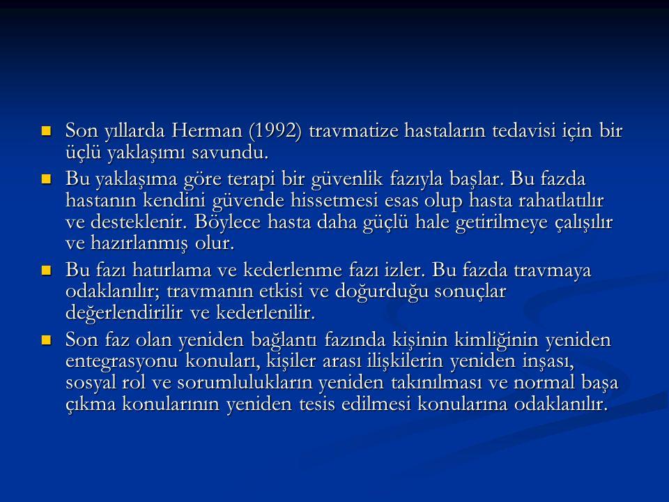 Son yıllarda Herman (1992) travmatize hastaların tedavisi için bir üçlü yaklaşımı savundu. Son yıllarda Herman (1992) travmatize hastaların tedavisi i