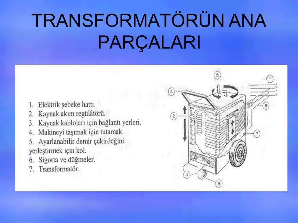 TRANSFORMATÖRÜN ANA PARÇALARI