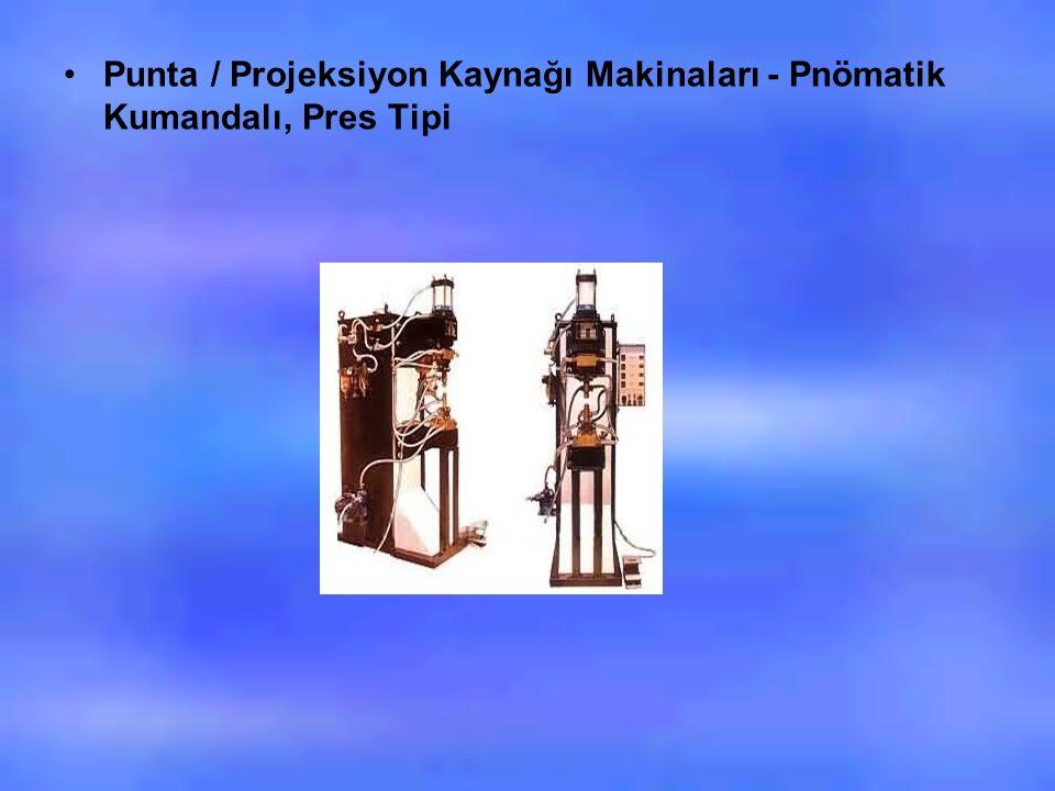 Punta / Projeksiyon Kaynağı Makinaları - Pnömatik Kumandalı, Pres Tipi