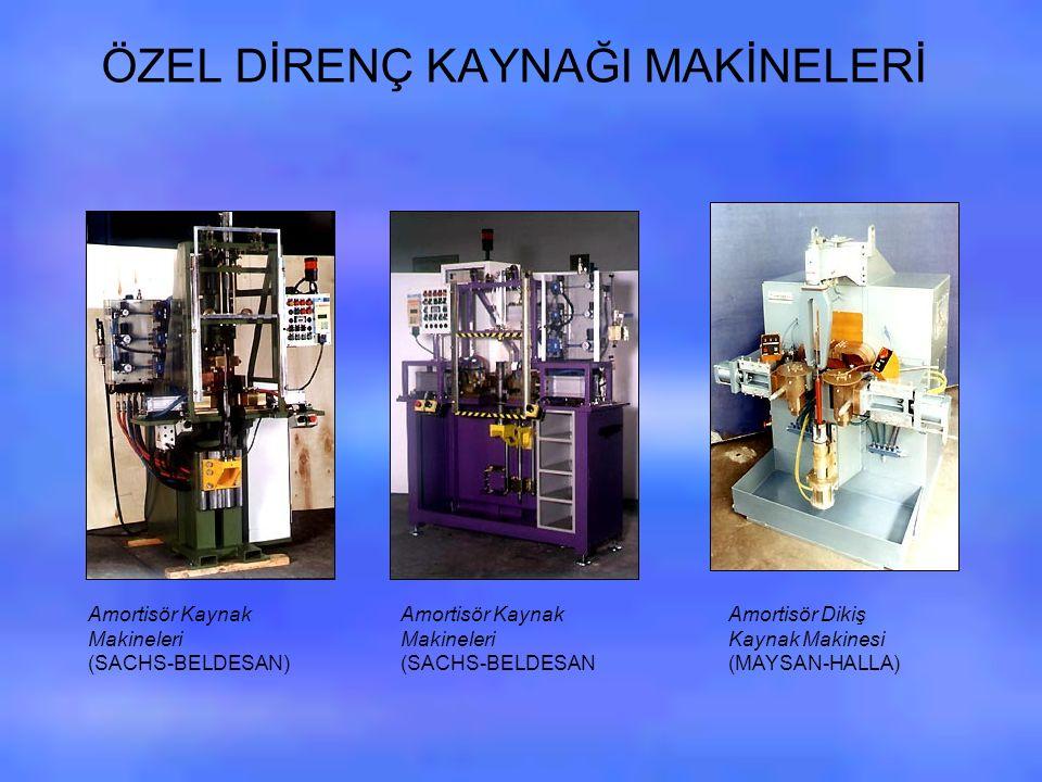 ÖZEL DİRENÇ KAYNAĞI MAKİNELERİ Amortisör Kaynak Makineleri (SACHS-BELDESAN) Amortisör Kaynak Makineleri (SACHS-BELDESAN Amortisör Dikiş Kaynak Makinesi (MAYSAN-HALLA)