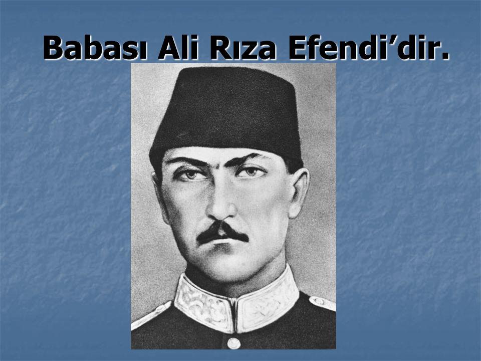 Babası Ali Rıza Efendi'dir. Babası Ali Rıza Efendi'dir.