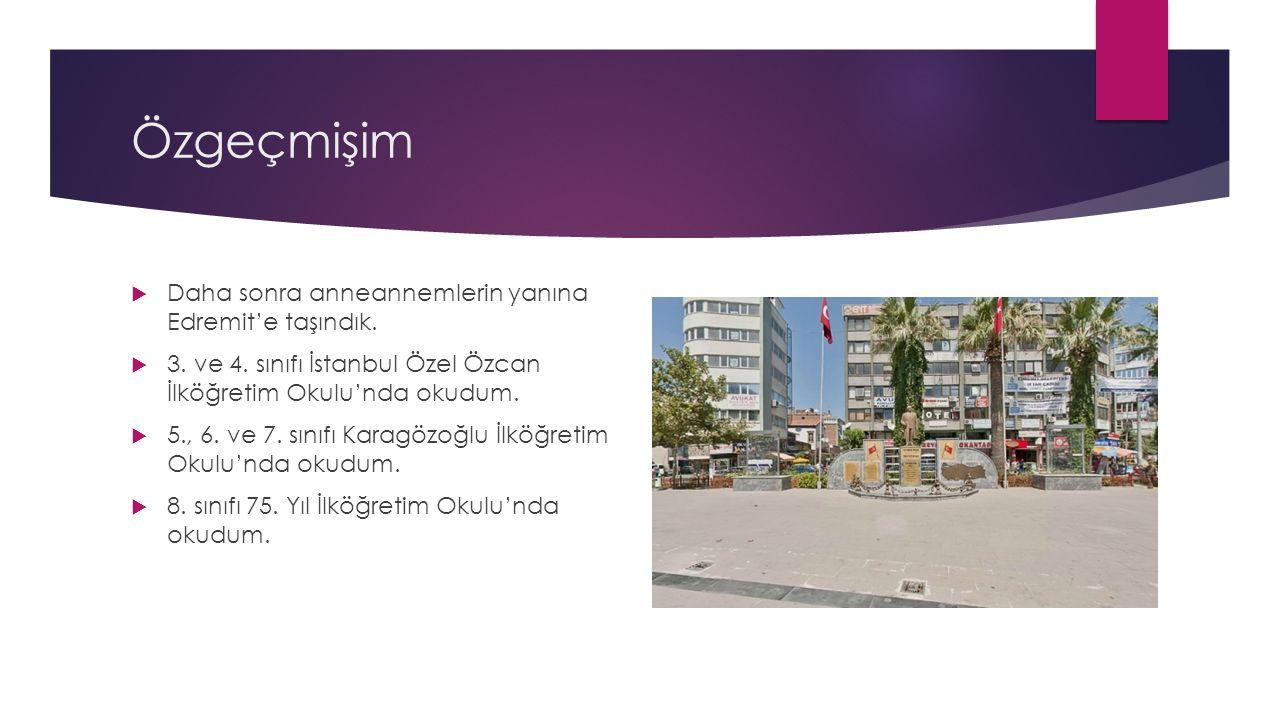 Özgeçmişim  Türkiye'de ilk olarak İstanbul'a yerleştik.  Anasınıfını, 1. ve 2. sınıfı İstanbul Muharrem Ergin İlkokulu'nda okudum.