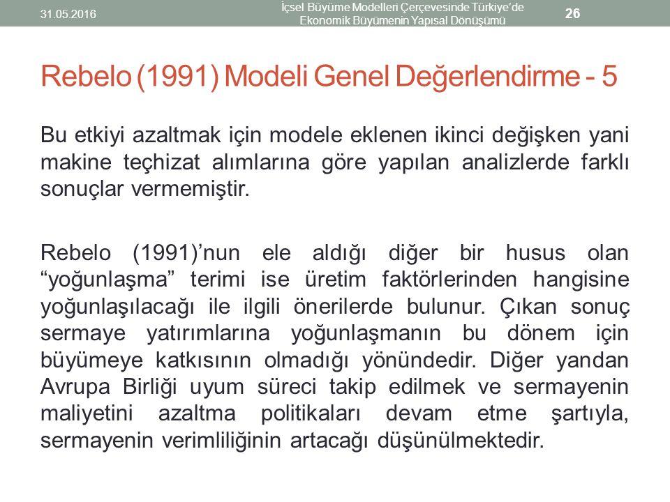 Rebelo (1991) Modeli Genel Değerlendirme - 5 Bu etkiyi azaltmak için modele eklenen ikinci değişken yani makine teçhizat alımlarına göre yapılan anali