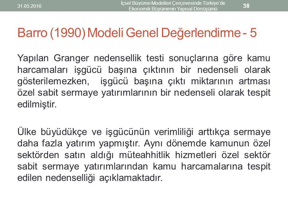 Barro (1990) Modeli Genel Değerlendirme - 5 Yapılan Granger nedensellik testi sonuçlarına göre kamu harcamaları işgücü başına çıktının bir nedenseli o