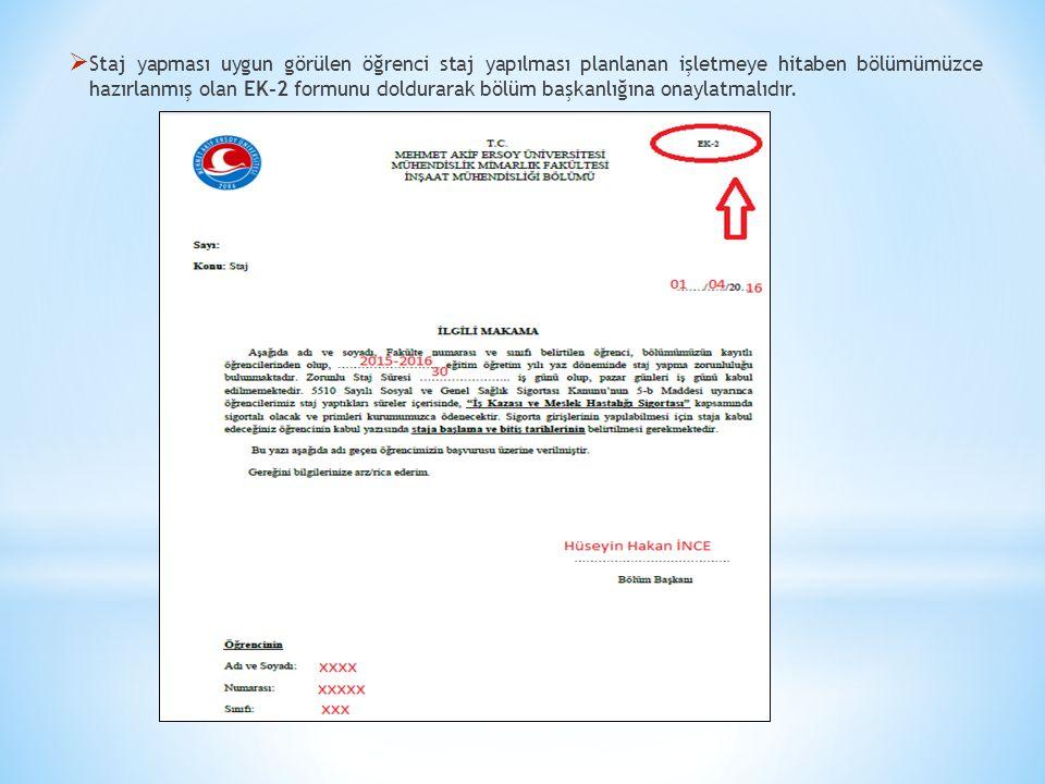 3) EK'lerden hangileri staj komisyonuna verilecek, hangileri staj yapılacak birimde kalacak.