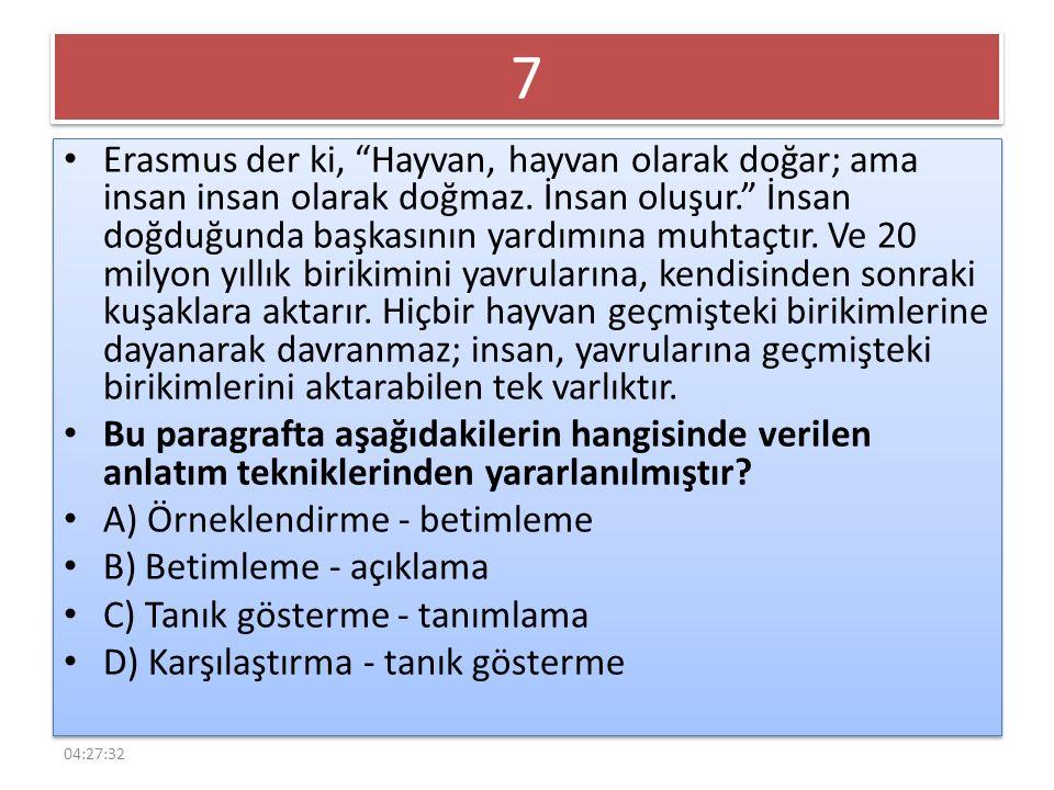 7 7 Erasmus der ki, Hayvan, hayvan olarak doğar; ama insan insan olarak doğmaz.