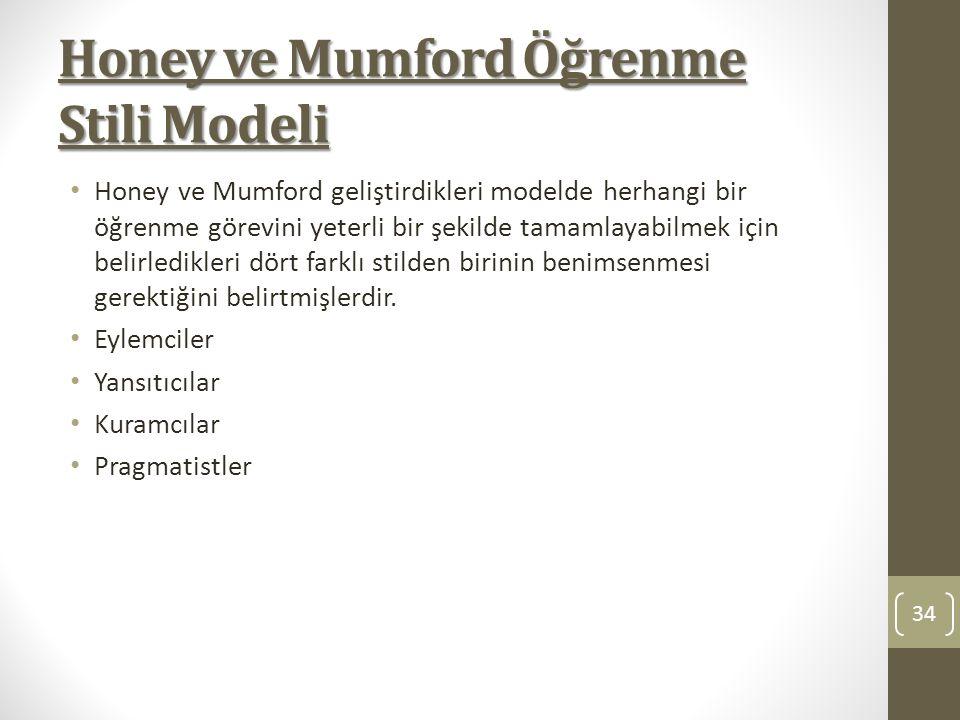 Honey ve Mumford Öğrenme Stili Modeli Honey ve Mumford geliştirdikleri modelde herhangi bir öğrenme görevini yeterli bir şekilde tamamlayabilmek için