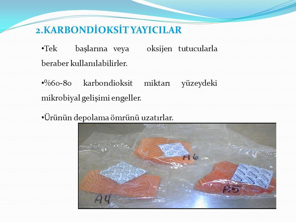 2.KARBONDİOKSİT YAYICILAR Tek başlarına veya oksijen tutucularla beraber kullanılabilirler.