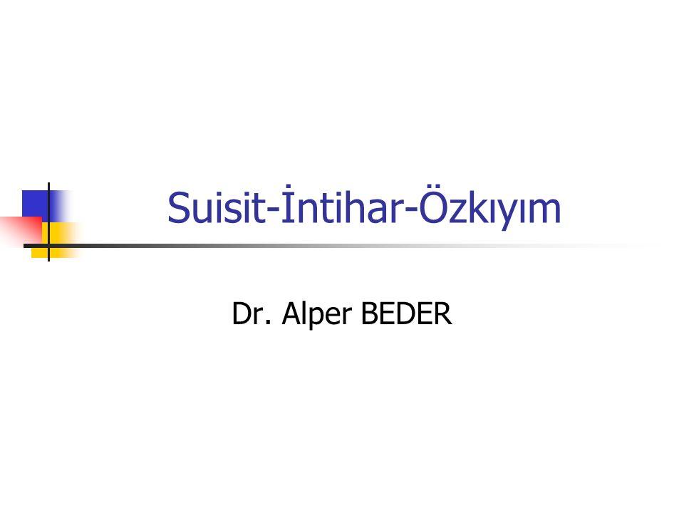 Suisit-İntihar-Özkıyım Dr. Alper BEDER