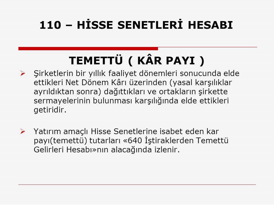 TEMETTÜ ( KÂR PAYI )  Şirketlerin bir yıllık faaliyet dönemleri sonucunda elde ettikleri Net Dönem Kârı üzerinden (yasal karşılıklar ayrıldıktan sonr
