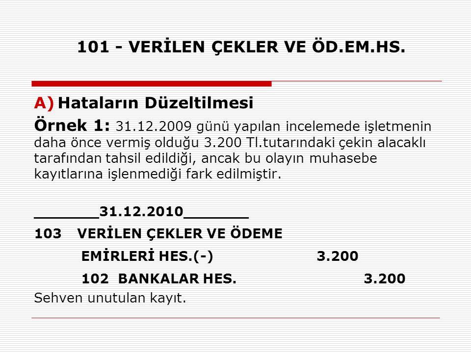 101 - VERİLEN ÇEKLER VE ÖD.EM.HS.