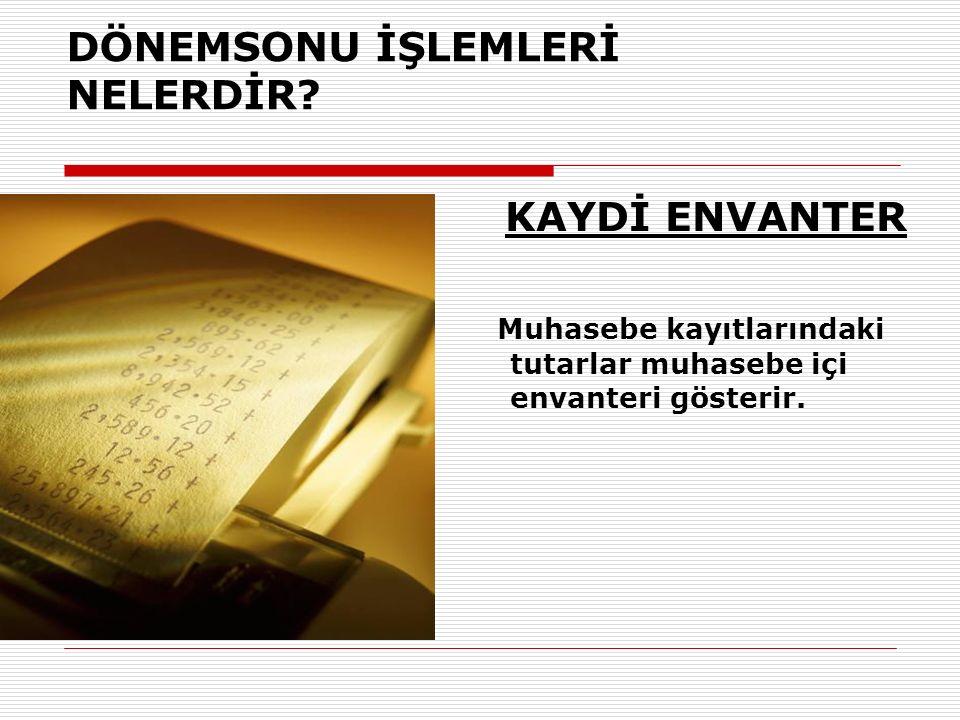 DÖNEMSONU İŞLEMLERİ NELERDİR.