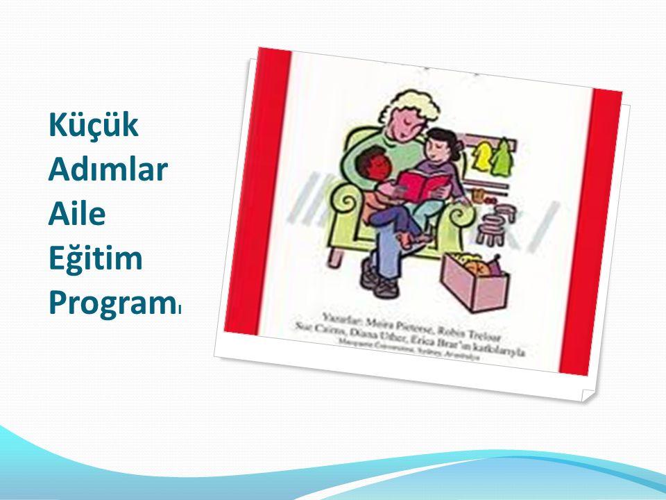 Küçük Adımlar Aile Eğitim Program ı