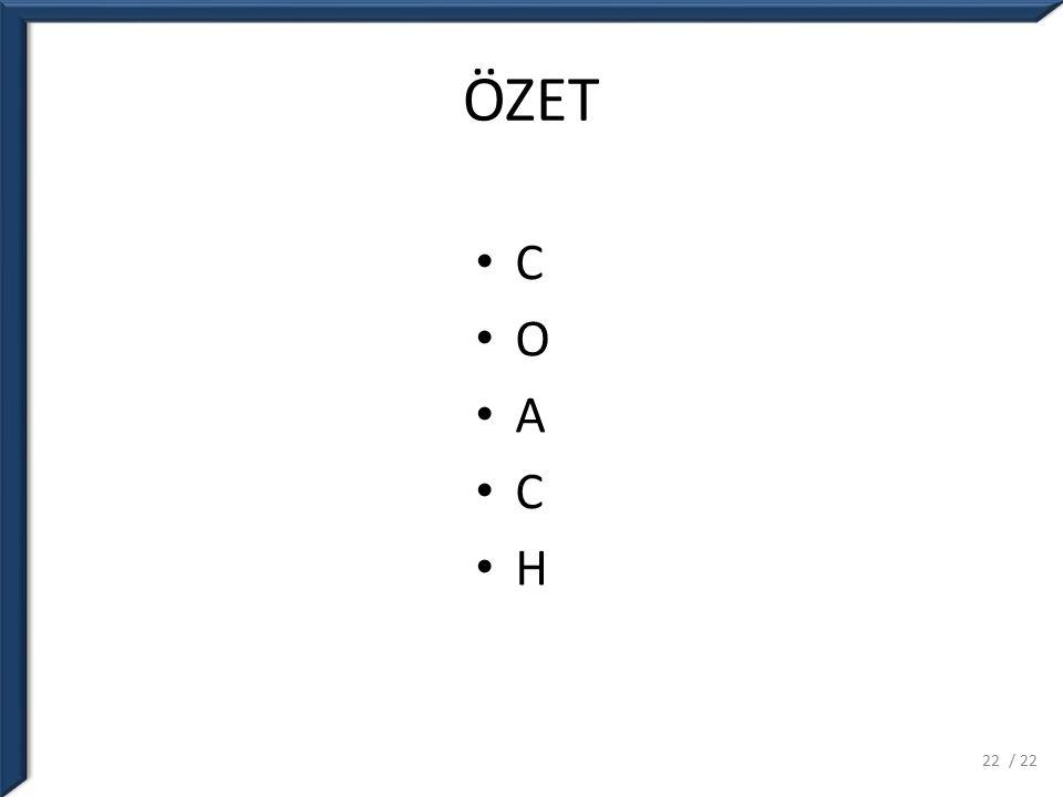 ÖZET C O A C H 22/ 22