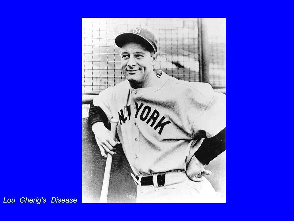 Lou Gherig's Disease