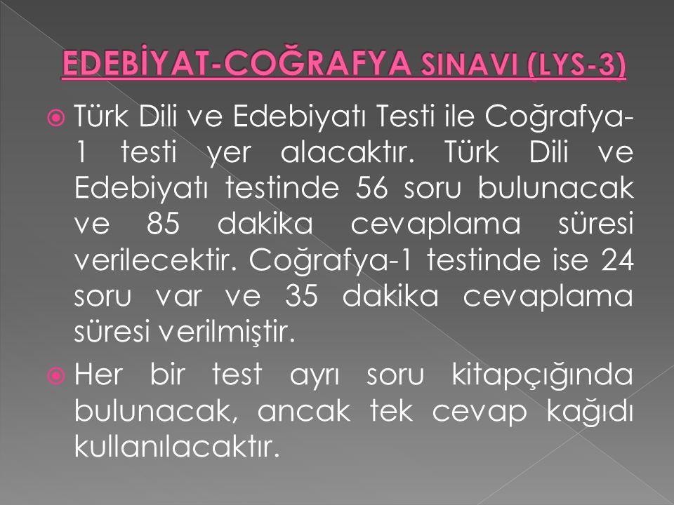  Türk Dili ve Edebiyatı Testi ile Coğrafya- 1 testi yer alacaktır.