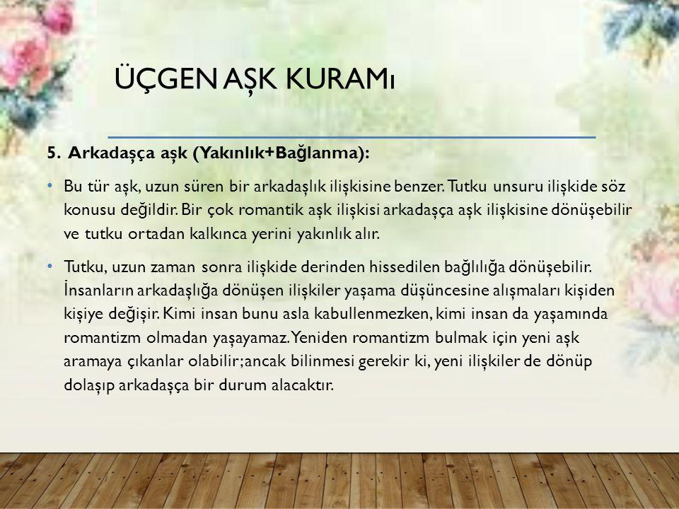 ÜÇGEN AŞK KURAMı 5.