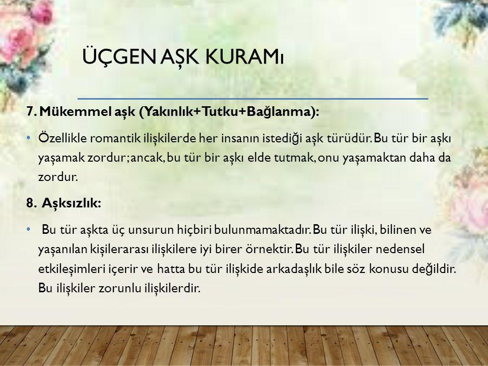 ÜÇGEN AŞK KURAMı 7.