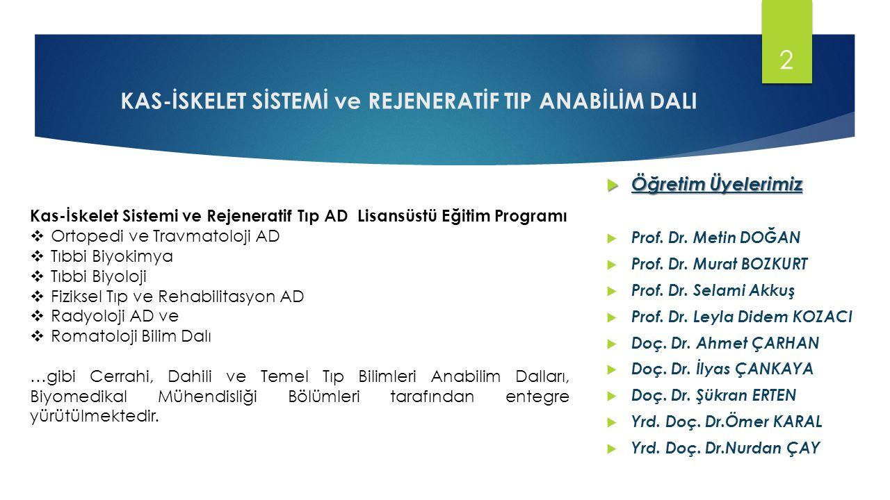  Öğretim Üyelerimiz  Prof. Dr. Metin DOĞAN  Prof. Dr. Murat BOZKURT  Prof. Dr. Selami Akkuş  Prof. Dr. Leyla Didem KOZACI  Doç. Dr. Ahmet ÇARHAN