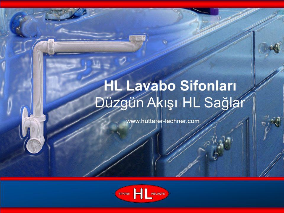 HL Lavabo Sifonları Düzgün Akışı HL Sağlar www.hutterer-lechner.com