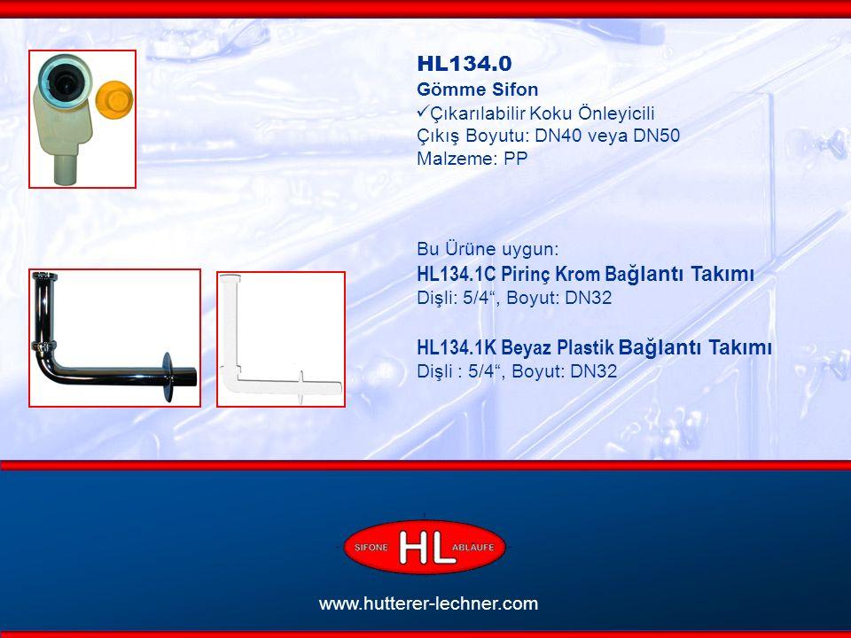 www.hutterer-lechner.com HL134.0 Gömme Sifon Çıkarılabilir Koku Önleyicili Çıkış Boyutu: DN40 veya DN50 Malzeme: PP Bu Ürüne uygun: HL134.1C Pirinç Krom Ba ğlantı Takımı Dişli: 5/4 , Boyut: DN32 HL134.1K Beyaz Plastik Bağlantı Takımı Dişli : 5/4 , Boyut: DN32