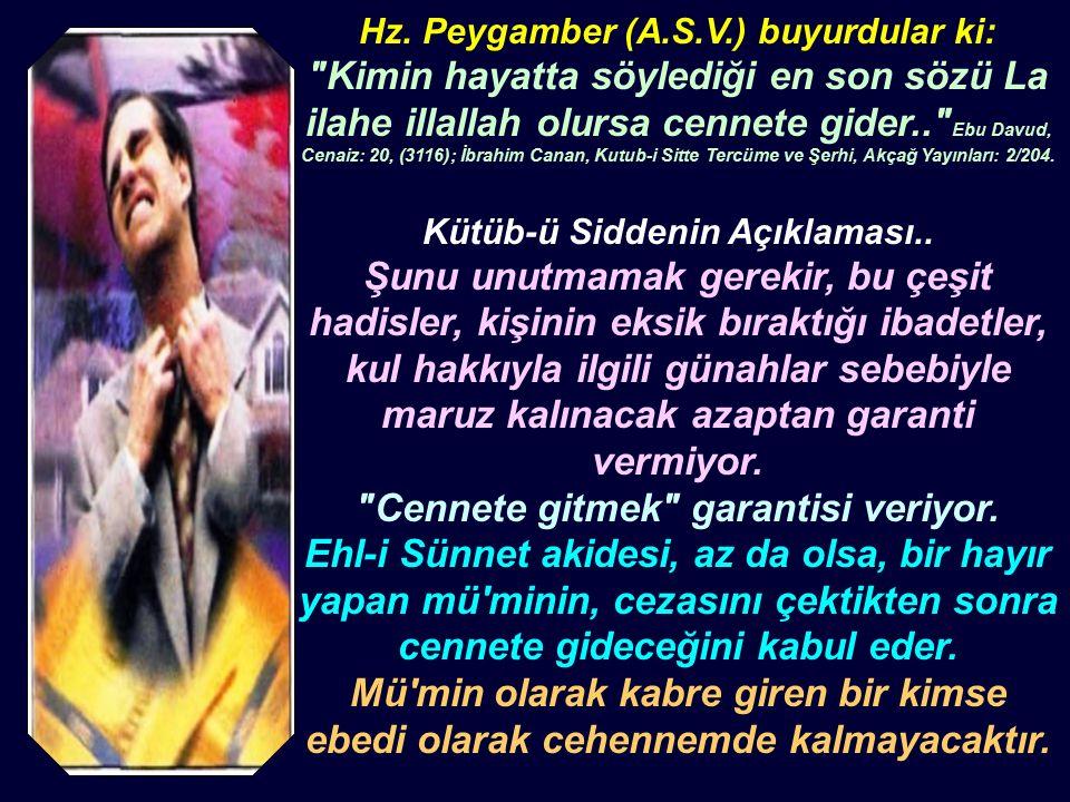 Hz. Peygamber (A.S.V.) buyurdular ki:
