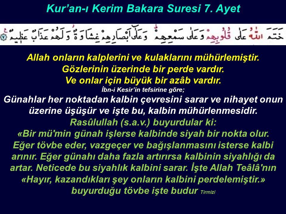 Kur'an-ı Kerim Bakara Suresi 7. Ayet Allah onların kalplerini ve kulaklarını mühürlemiştir.
