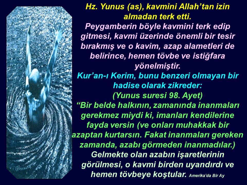 Hz. Yunus (as), kavmini Allah'tan izin almadan terk etti.