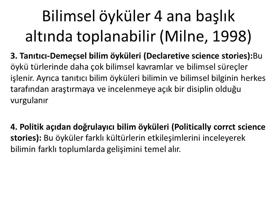 Bilimsel öyküler 4 ana başlık altında toplanabilir (Milne, 1998) 3.